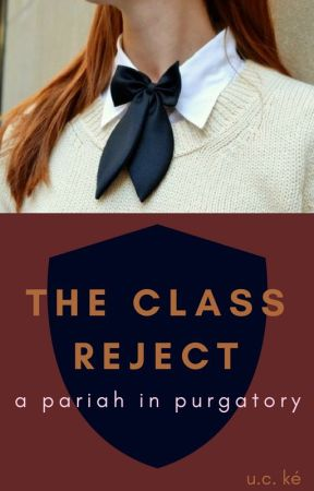 The Class Reject: A Pariah in Purgatory (Book II) by XxUCOxX