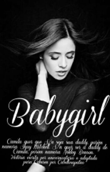 Babygirl (Camila/You) [Hiatus]