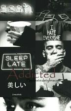 Addicted // z.m by kingzteve