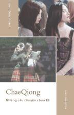 [ Longfic ] ChaeQiong - I.O.I Những câu chuyện chưa kể |Full| by yiliu1209