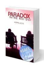 Paradox între noi doi by Halsey_Rain