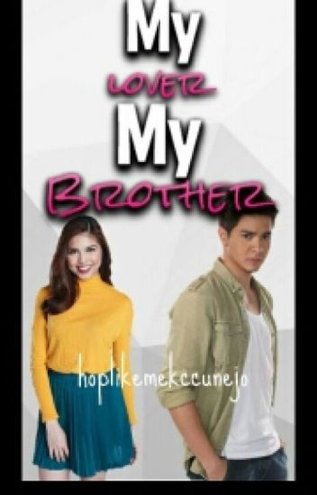 My Lover, My Brother??? [AlDub Fanfic/Completed]