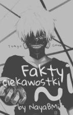 Tokyo Ghoul || Fakty i Ciekawostki by angerydoggo77