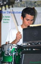 The Drummer- A Dylan O'Brien Fanfic by DwanaVT