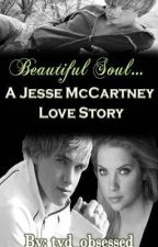 Beautiful Soul- A Jesse McCartney Love Story (Completed) by tvd_obsessed