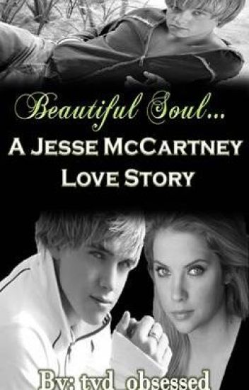 Beautiful Soul- A Jesse McCartney Love Story (Completed)