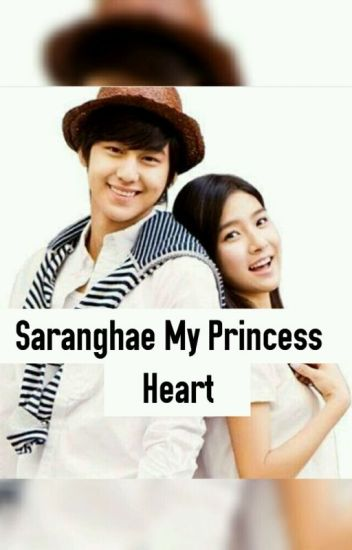 Saranghae My Princess Heart (Completed)