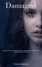 Damaged (#Wattys2017) by summer_rain9