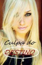 Culpa do Destino by FhSilva5