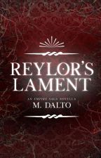 Reylor's Lament | Empire Saga Novella One by druidrose