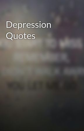 Image of: Sad Quotes Wattpad Depression Quotes Life Isnt Worth The Pain Wattpad