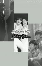ALWAYS BE WITH YOU... by Seunghoney17