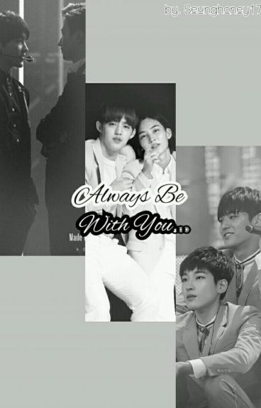 ALWAYS BE WITH YOU...