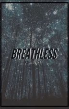 breathless by painfullysad