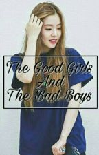 The Good Girls And The Bad Boys || BangtanVelvet Fanfic (COMPLETED) by jadesullo