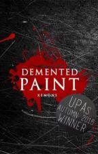 Demented Paint by Driftingoceans