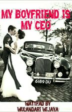 MY BOYFRIEND IS MY CEO by WulanWijaya0
