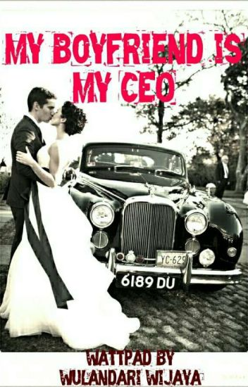 MY BOYFRIEND IS MY CEO || COMPLETE ✔