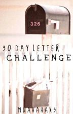 30 Day Letter Challenge - MuahahaX3 Edition. by MuahahaX3