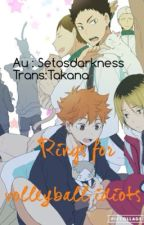 [Translated Fanfiction] Rings for volleyball idiots by Takana_CWG