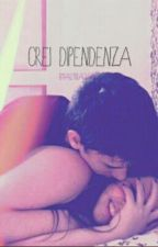 Crei Dipendenza  by allyblack88