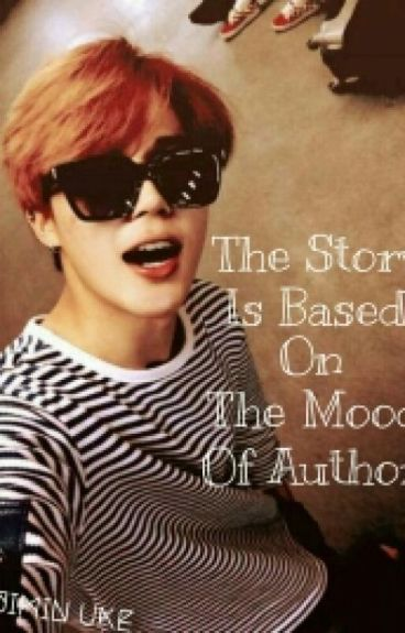 The Story Is Based On The Mood Of Author - Jimin uke