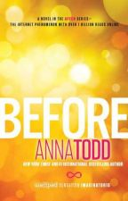 Before By Anna Todd  by harleybugg33