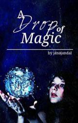 A drop of magic by jana_the_banana
