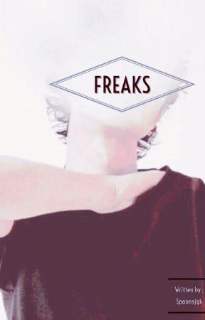 Freaks by spoonSJGK