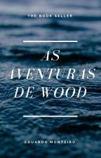 As Aventuras De Wood by EduardoMonteiro1