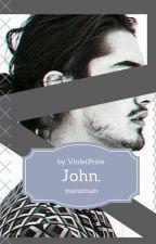 John. by VioletPrice