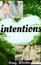 intentions by Crazy_Weirdos_
