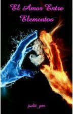 El Amor Entre Elementos by juditwilk