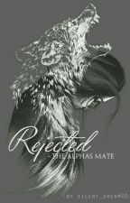 Rejected - The Alphas Mate ››on hold‹‹ by xSilentTears