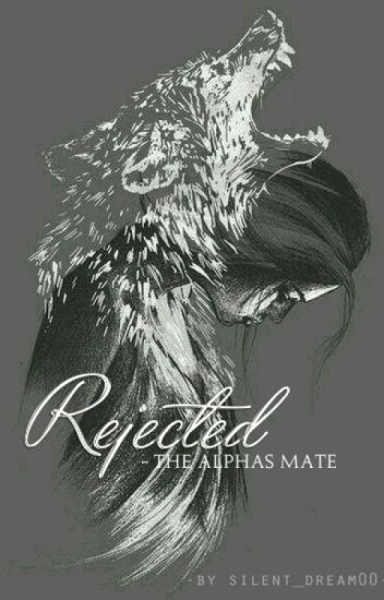 Rejected - The Alphas Mate ››on hold‹‹