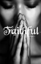 FAITHFUL (GirlxGirl) by Anonymous5500