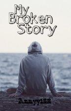 My broken story by Annyy123