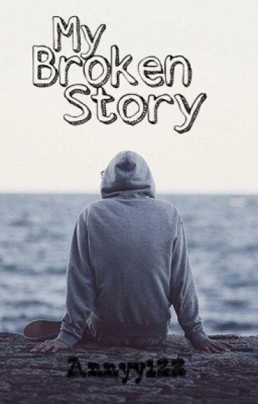 My broken story