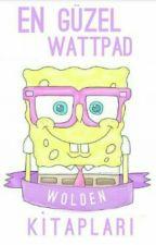 En Güzel Wattpad Kitapları by wolden