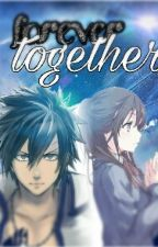 Forever Together (Gray X Reader) [COMPLETED] by NaomiEllaSabari