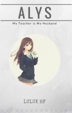 MY TEACHER IS MY HUSBAND by Luluk_HF