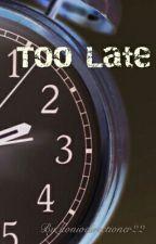 Too Late by igor20019