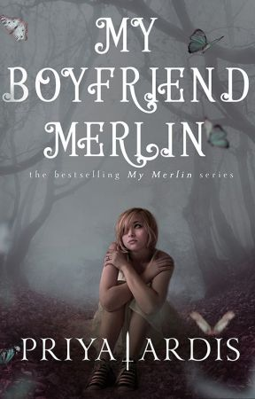 My Boyfriend Merlin (Wattpad Version) by priyaardis