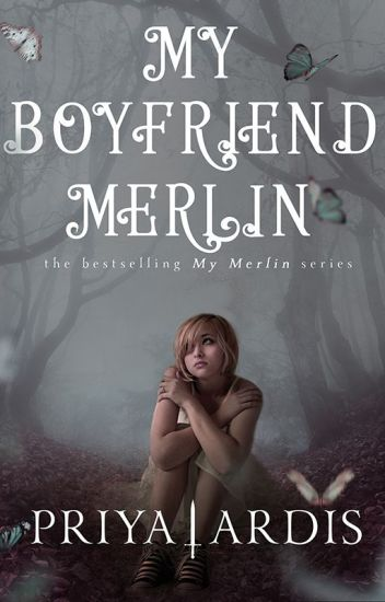 My Boyfriend Merlin (Wattpad Version)