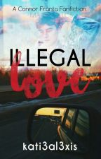 illegal love ~Connor Franta Fanfic~ by kati3al3xis