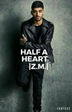 Half A Heart |Z.M.| 2° Temporada by Rebel_Unicornxx