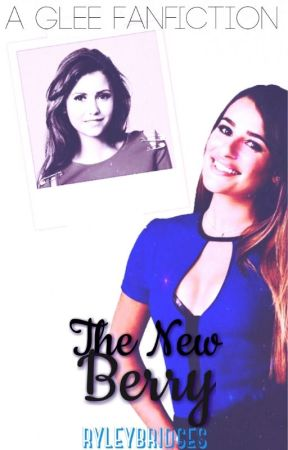 The New Berry (A Glee Fanfic/Ryder Lynn Love Story) by RyleyBridges