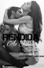 Rendida Ao Prazer - Livro 1 - Serie Rendida by ZanaVictorya