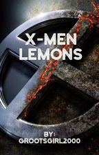 X-Men Lemons by GrootsGirl2000