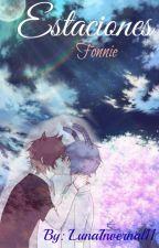 ~ Estaciones ~ Fonnie [Terminada] by LunaInvernal11